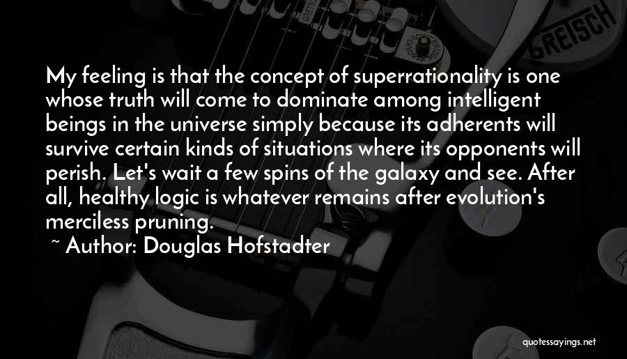 Pruning Quotes By Douglas Hofstadter