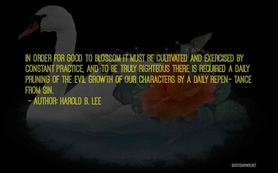 Pruning Quotes By Harold B. Lee