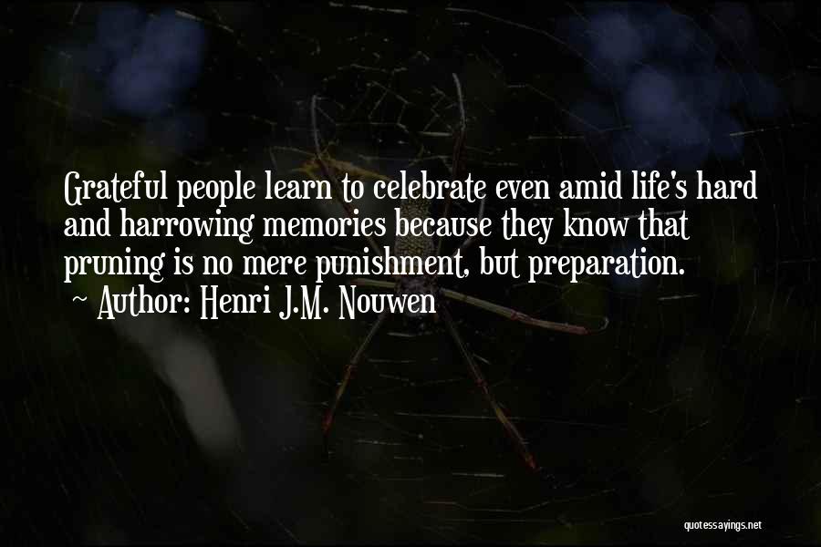 Pruning Quotes By Henri J.M. Nouwen
