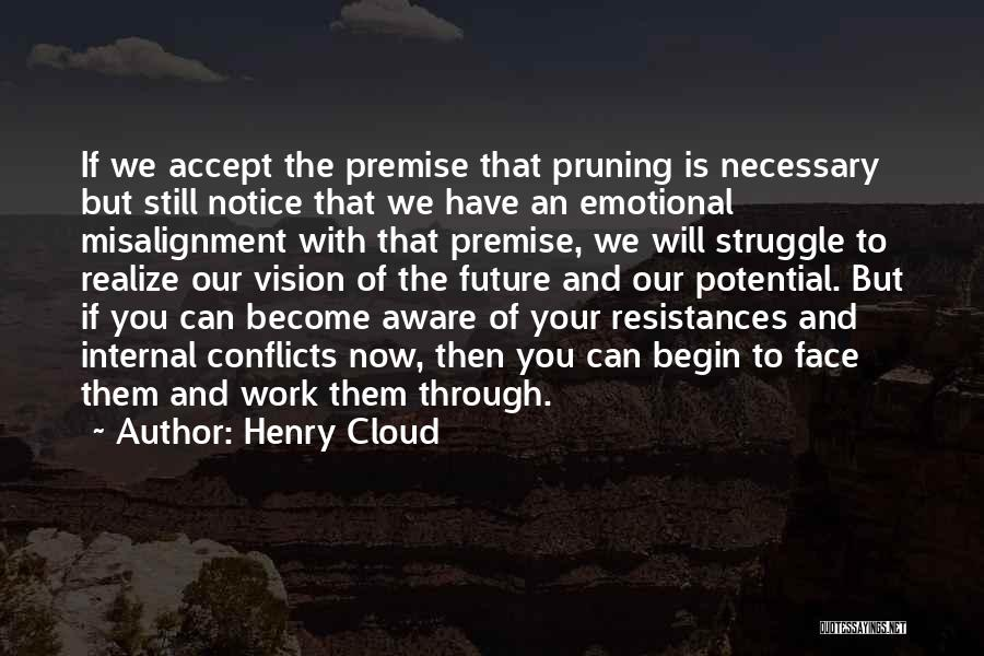 Pruning Quotes By Henry Cloud