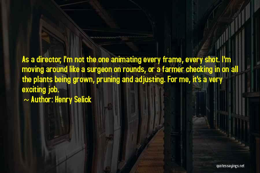 Pruning Quotes By Henry Selick