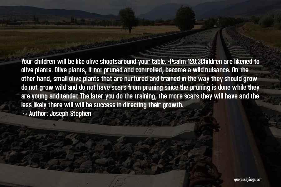 Pruning Quotes By Joseph Stephen