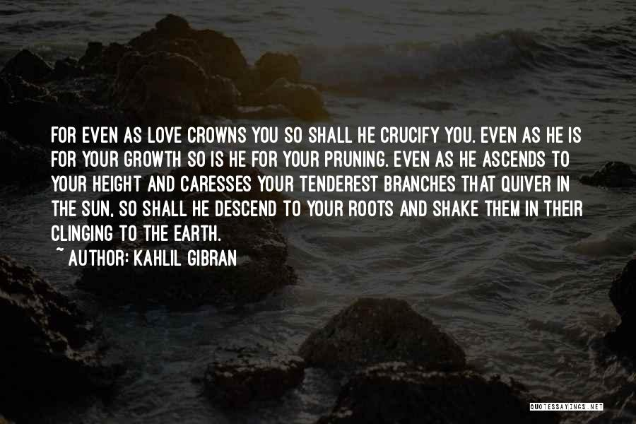 Pruning Quotes By Kahlil Gibran