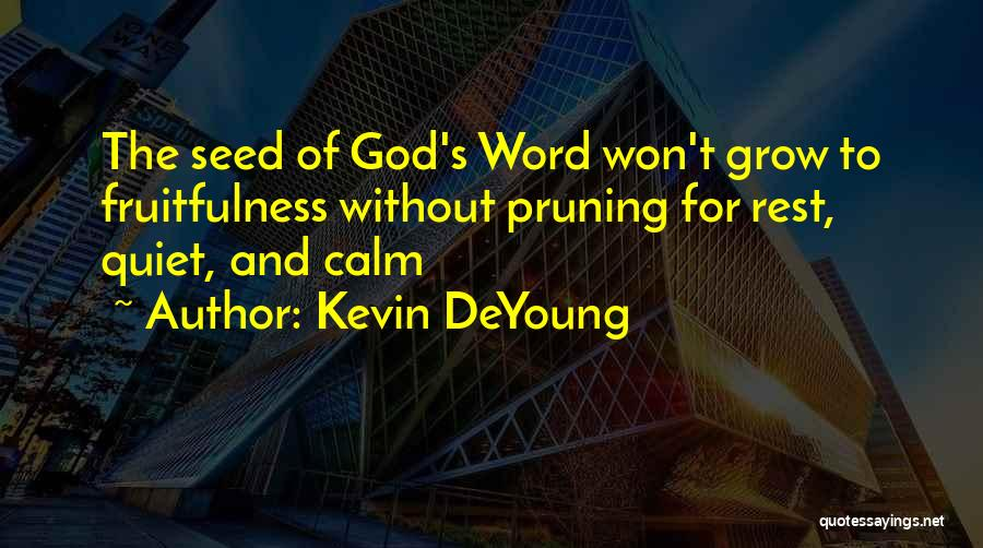 Pruning Quotes By Kevin DeYoung