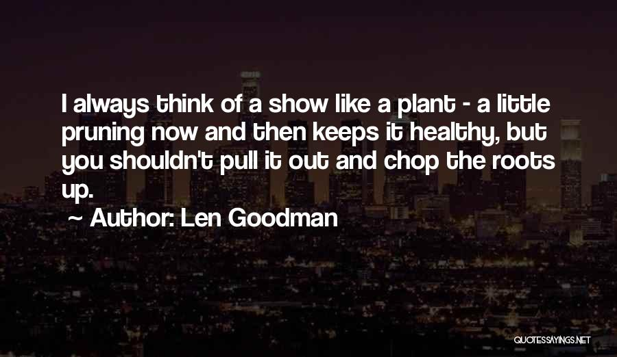 Pruning Quotes By Len Goodman