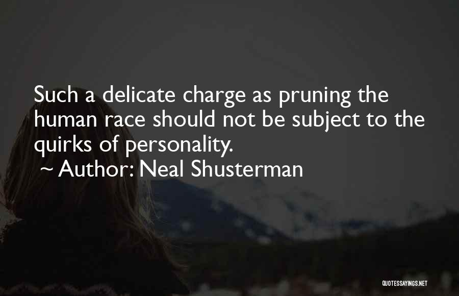 Pruning Quotes By Neal Shusterman