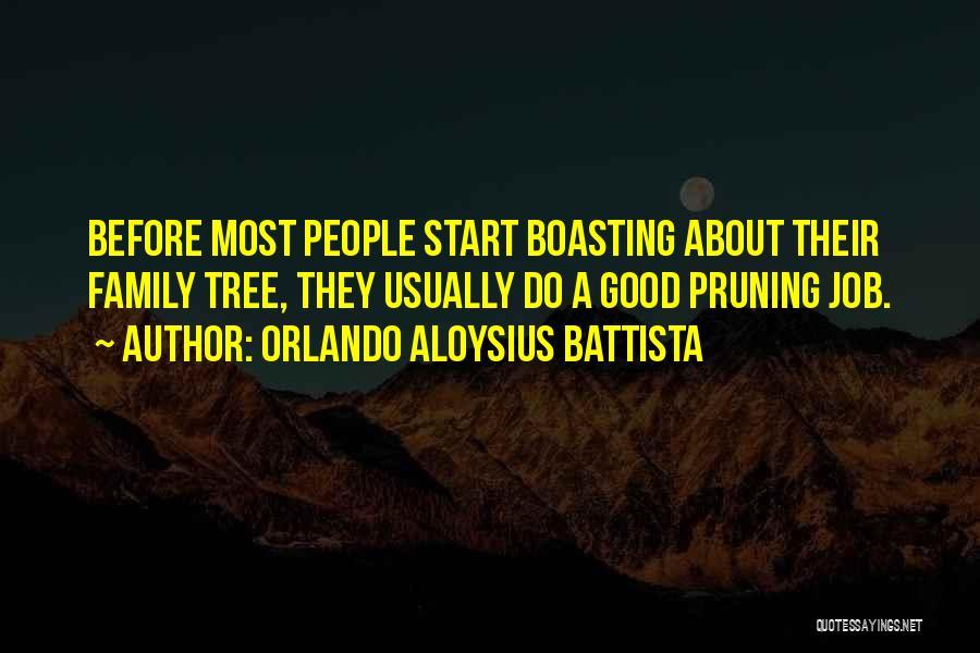 Pruning Quotes By Orlando Aloysius Battista
