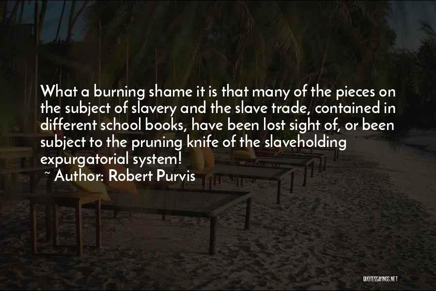 Pruning Quotes By Robert Purvis