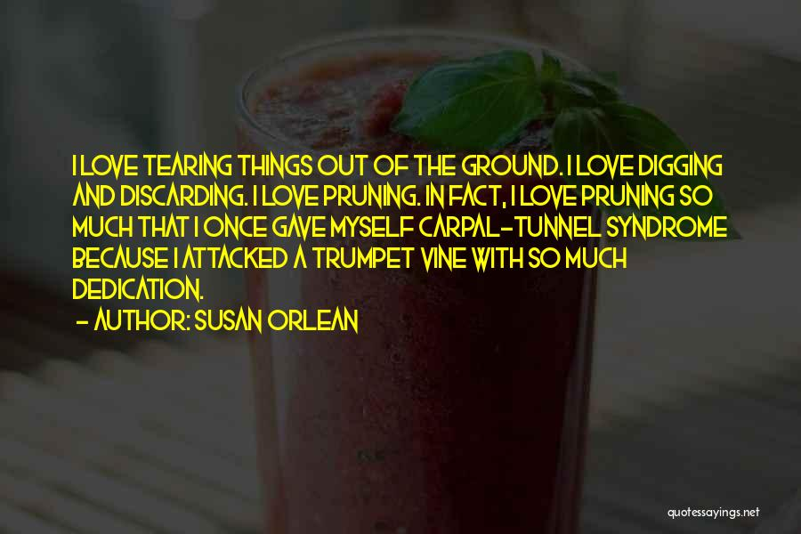 Pruning Quotes By Susan Orlean