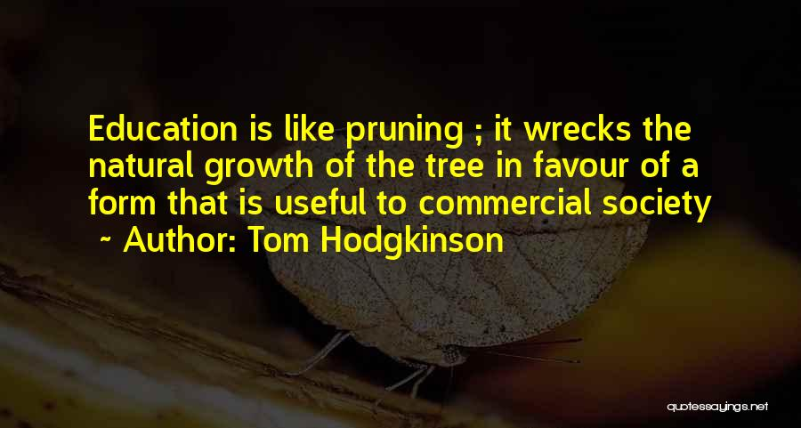 Pruning Quotes By Tom Hodgkinson