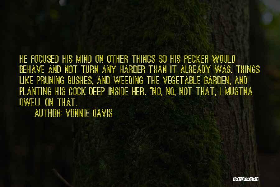 Pruning Quotes By Vonnie Davis