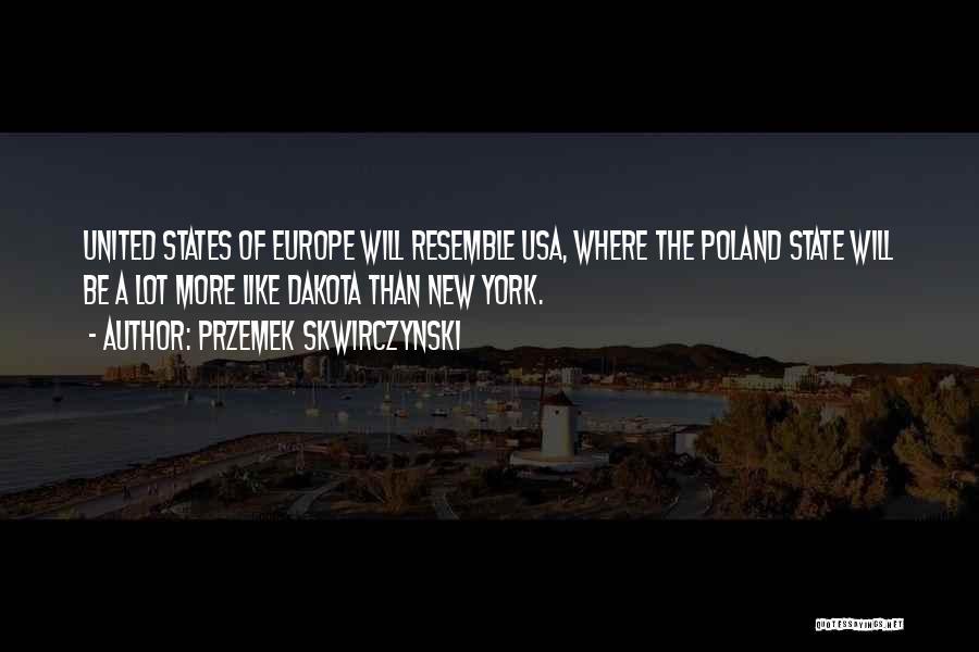 Przemek Skwirczynski Quotes 113049
