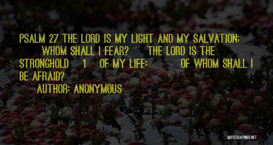 Psalm 27 Quotes By Anonymous