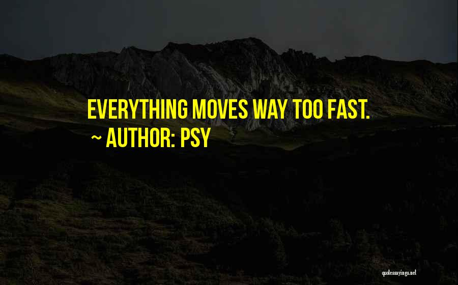 Psy Quotes 257803