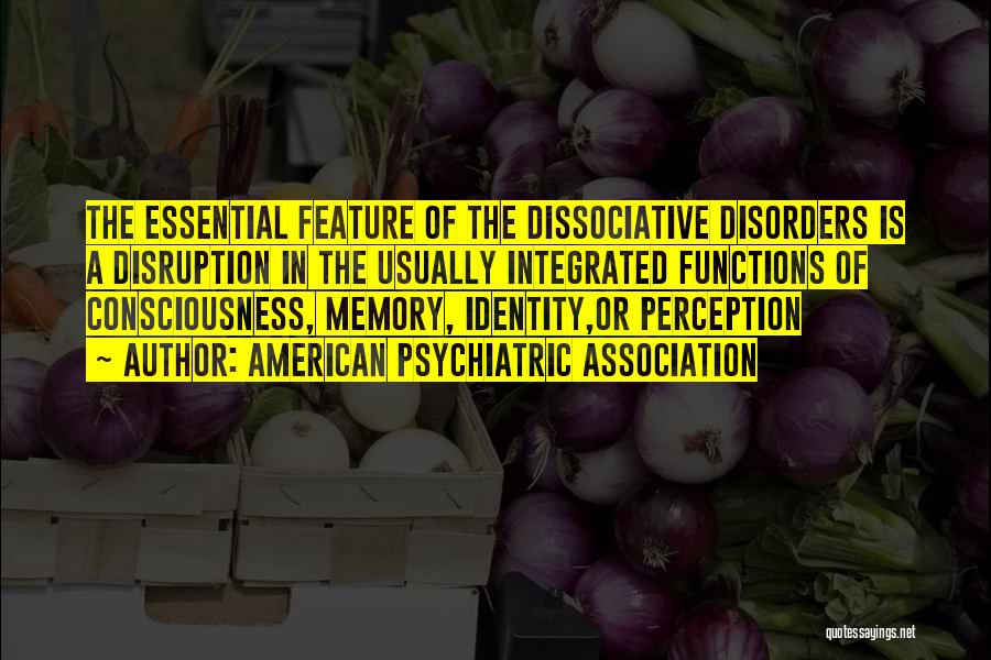 Psychiatric Disorders Quotes By American Psychiatric Association