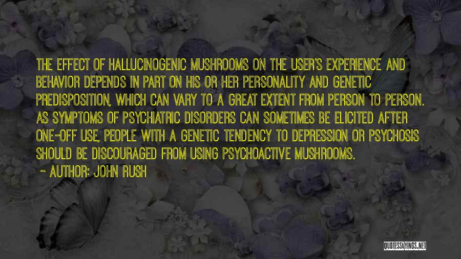 Psychiatric Disorders Quotes By John Rush