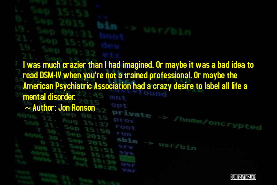 Psychiatric Disorders Quotes By Jon Ronson
