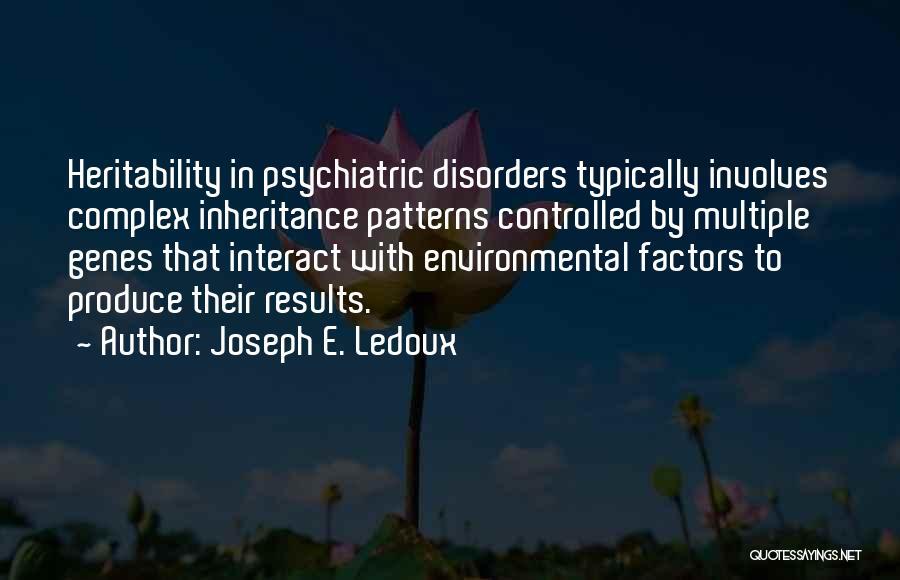 Psychiatric Disorders Quotes By Joseph E. Ledoux