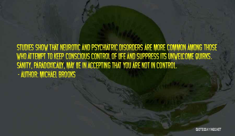 Psychiatric Disorders Quotes By Michael Brooks