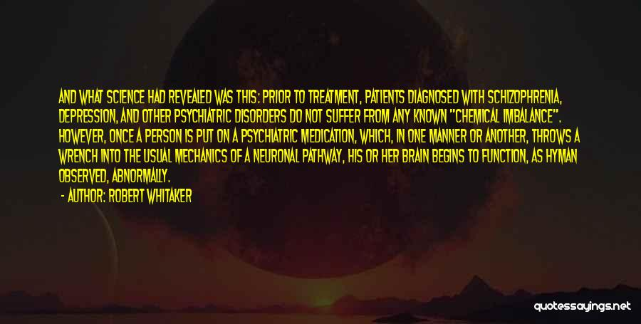 Psychiatric Disorders Quotes By Robert Whitaker