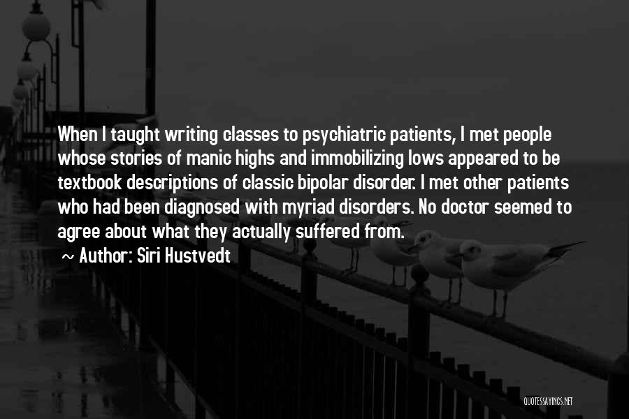 Psychiatric Disorders Quotes By Siri Hustvedt