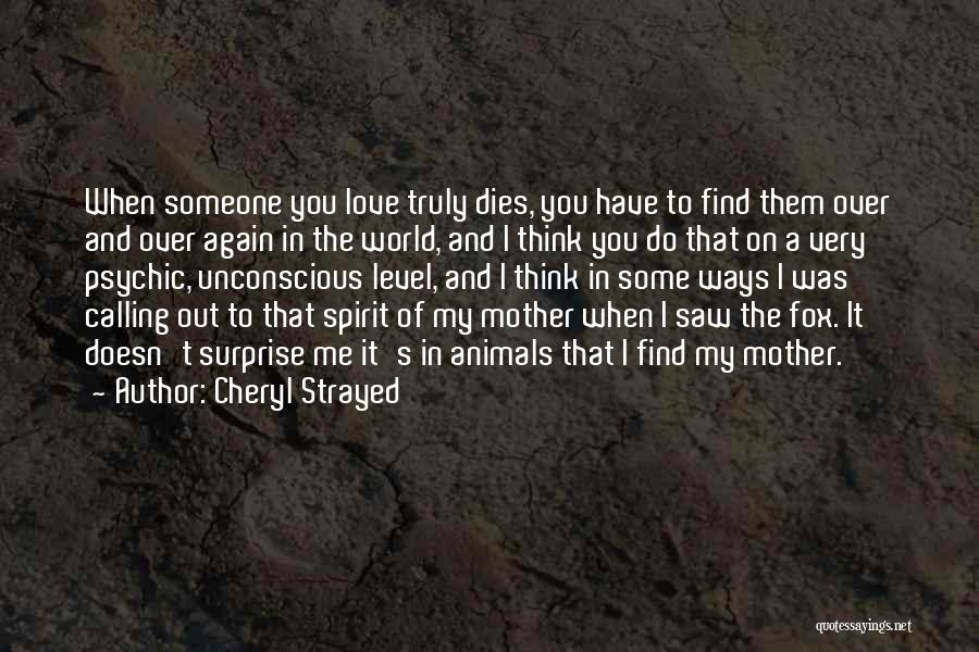 Psychic Love Quotes By Cheryl Strayed