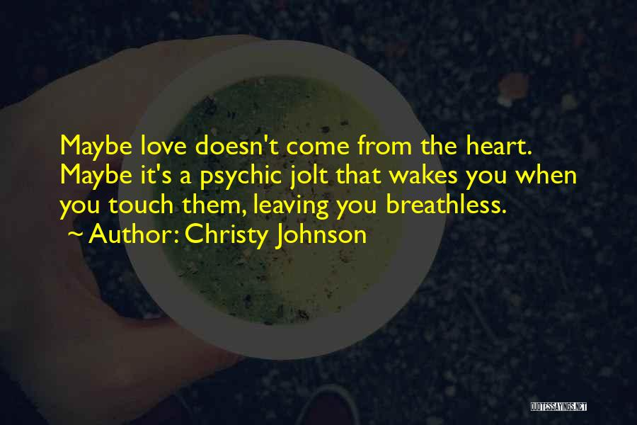 Psychic Love Quotes By Christy Johnson