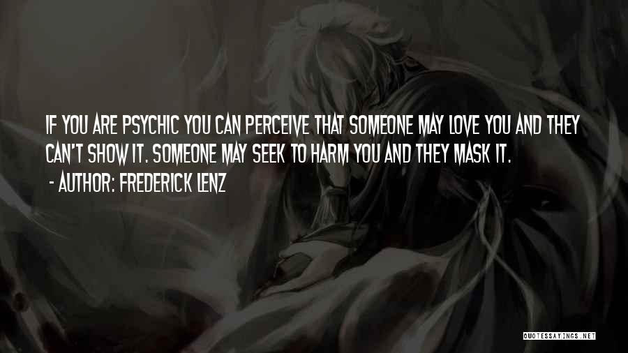 Psychic Love Quotes By Frederick Lenz