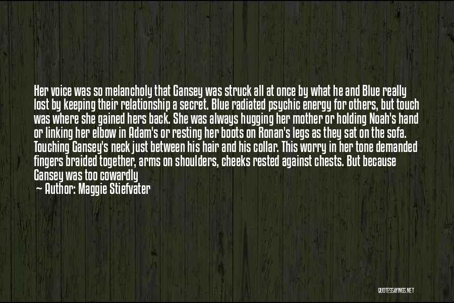 Psychic Love Quotes By Maggie Stiefvater