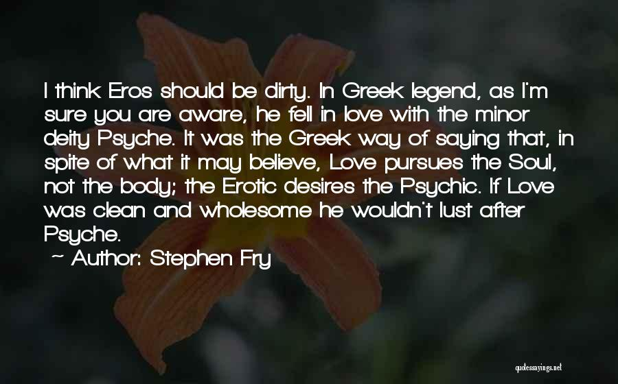 Psychic Love Quotes By Stephen Fry
