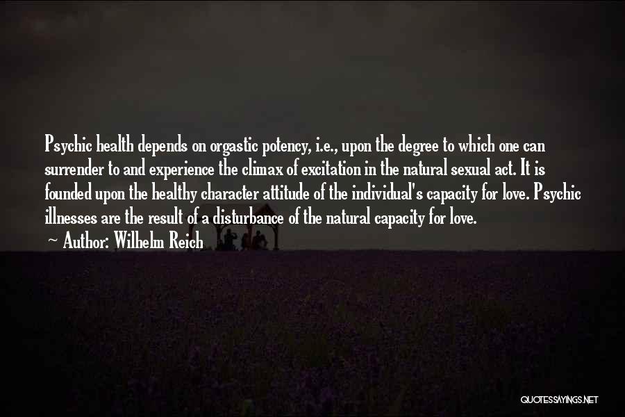 Psychic Love Quotes By Wilhelm Reich