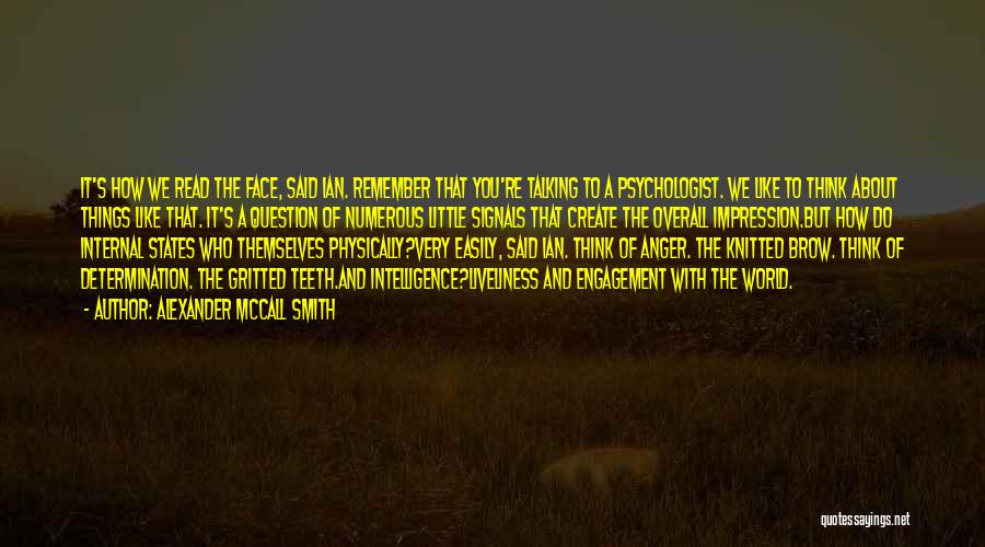 Psychologist Quotes By Alexander McCall Smith