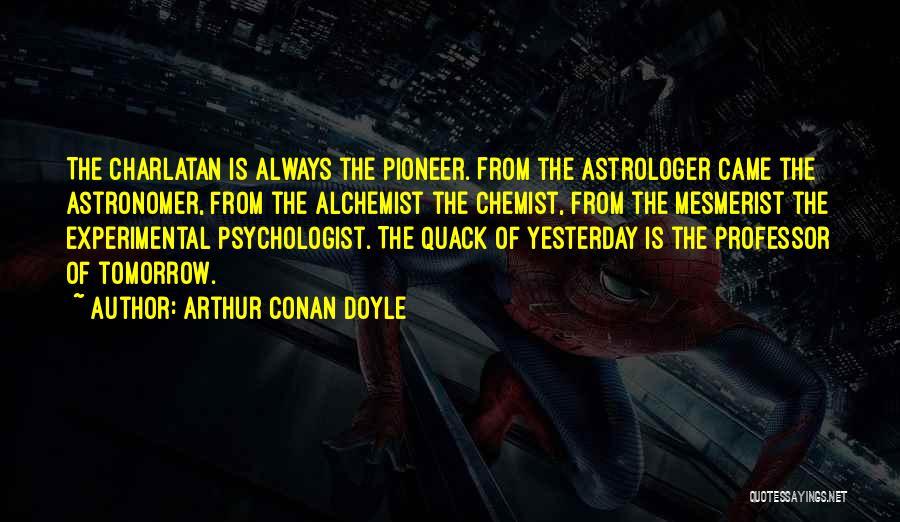 Psychologist Quotes By Arthur Conan Doyle