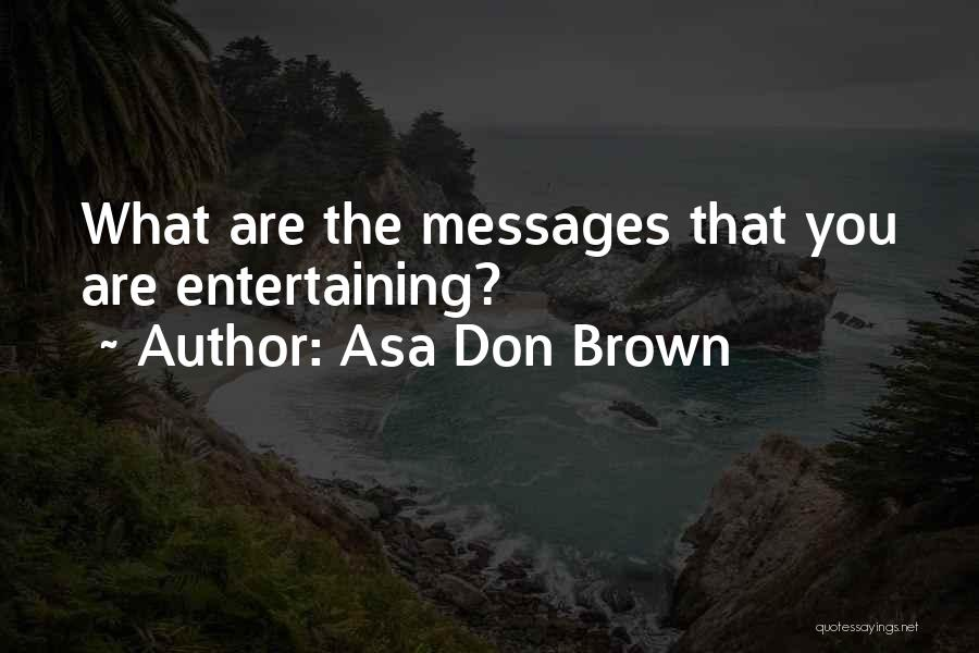 Psychologist Quotes By Asa Don Brown