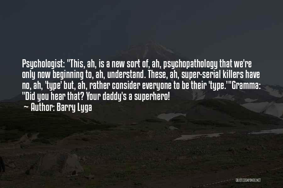 Psychologist Quotes By Barry Lyga