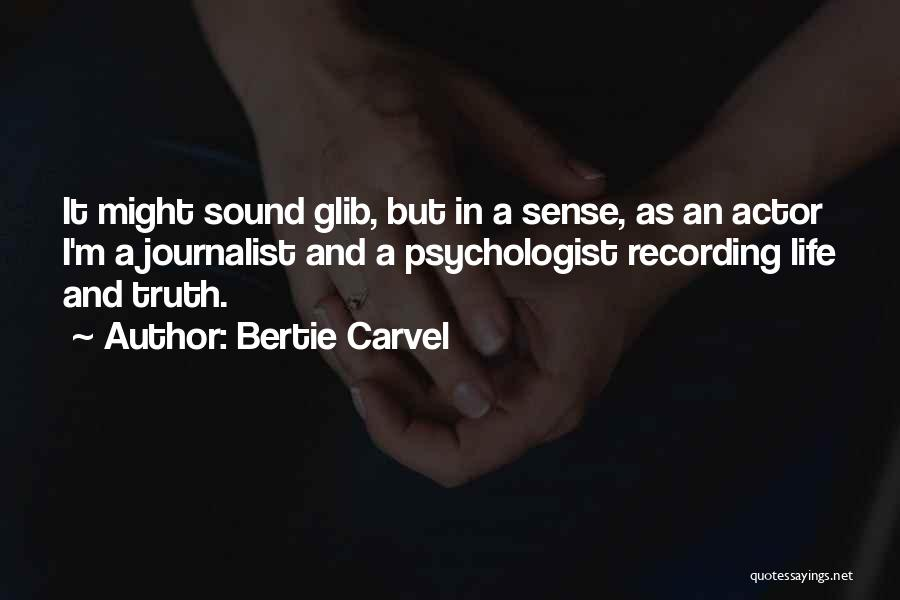 Psychologist Quotes By Bertie Carvel