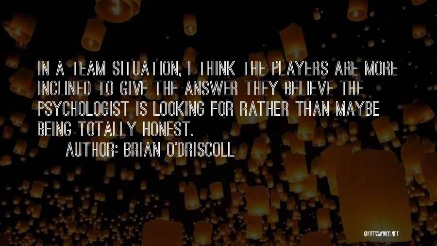 Psychologist Quotes By Brian O'Driscoll