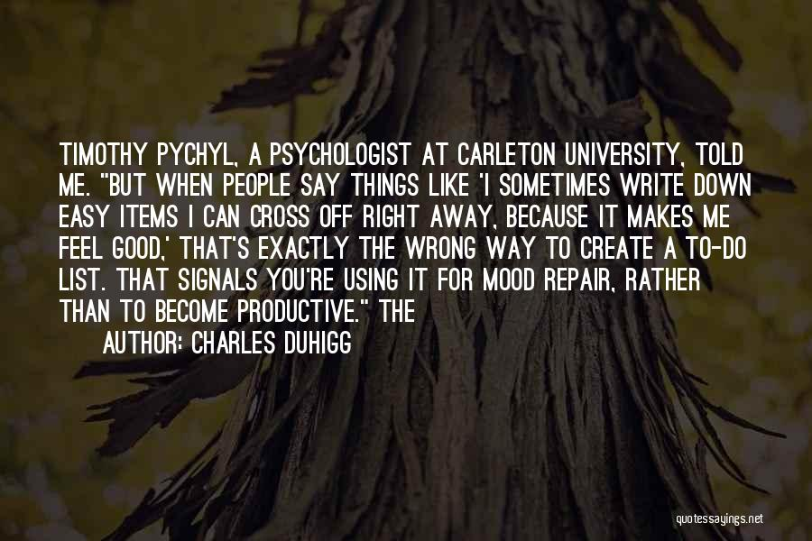 Psychologist Quotes By Charles Duhigg