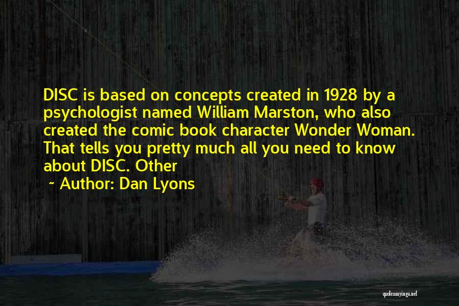 Psychologist Quotes By Dan Lyons