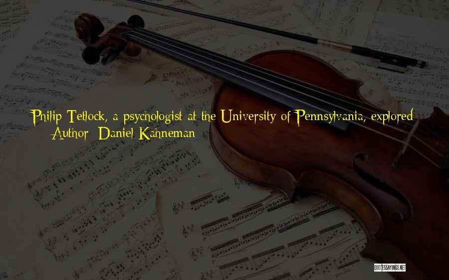 Psychologist Quotes By Daniel Kahneman