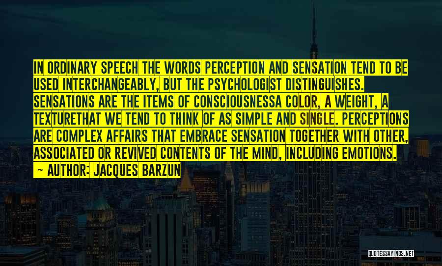 Psychologist Quotes By Jacques Barzun