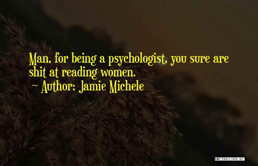 Psychologist Quotes By Jamie Michele
