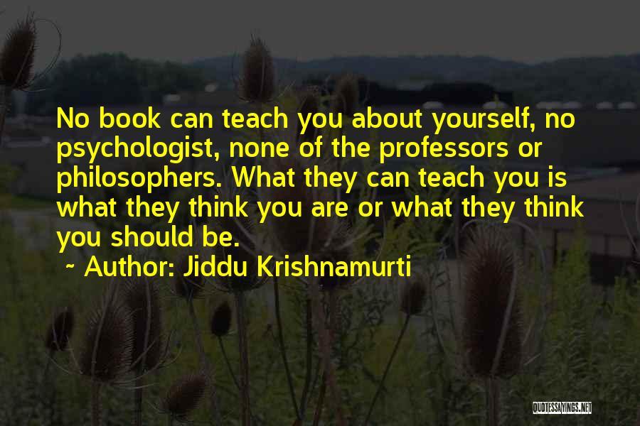 Psychologist Quotes By Jiddu Krishnamurti