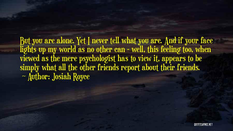 Psychologist Quotes By Josiah Royce