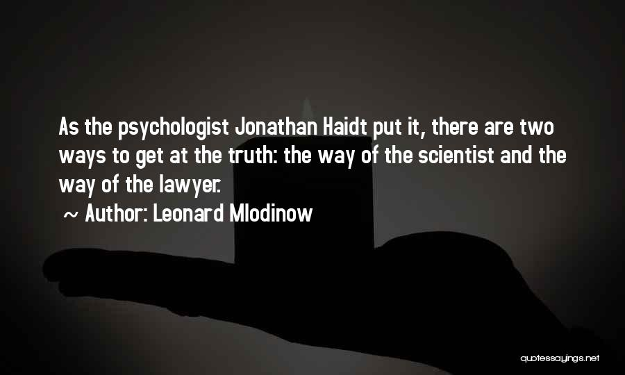 Psychologist Quotes By Leonard Mlodinow