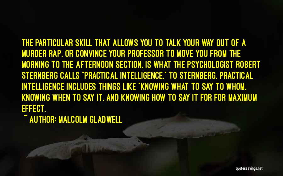 Psychologist Quotes By Malcolm Gladwell