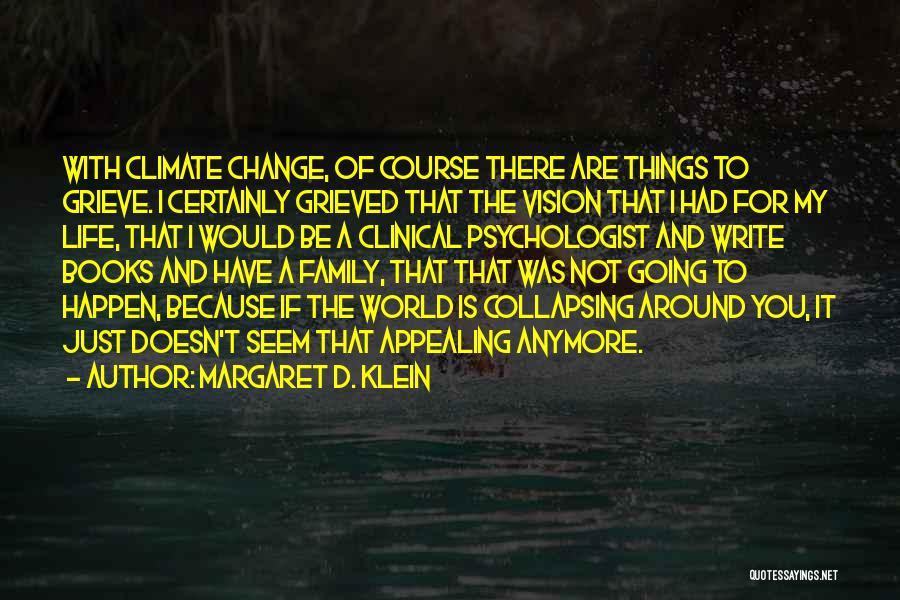 Psychologist Quotes By Margaret D. Klein