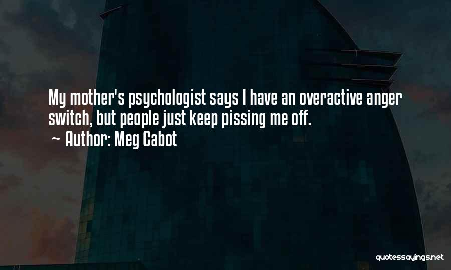 Psychologist Quotes By Meg Cabot