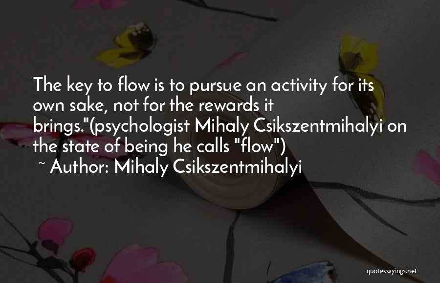 Psychologist Quotes By Mihaly Csikszentmihalyi