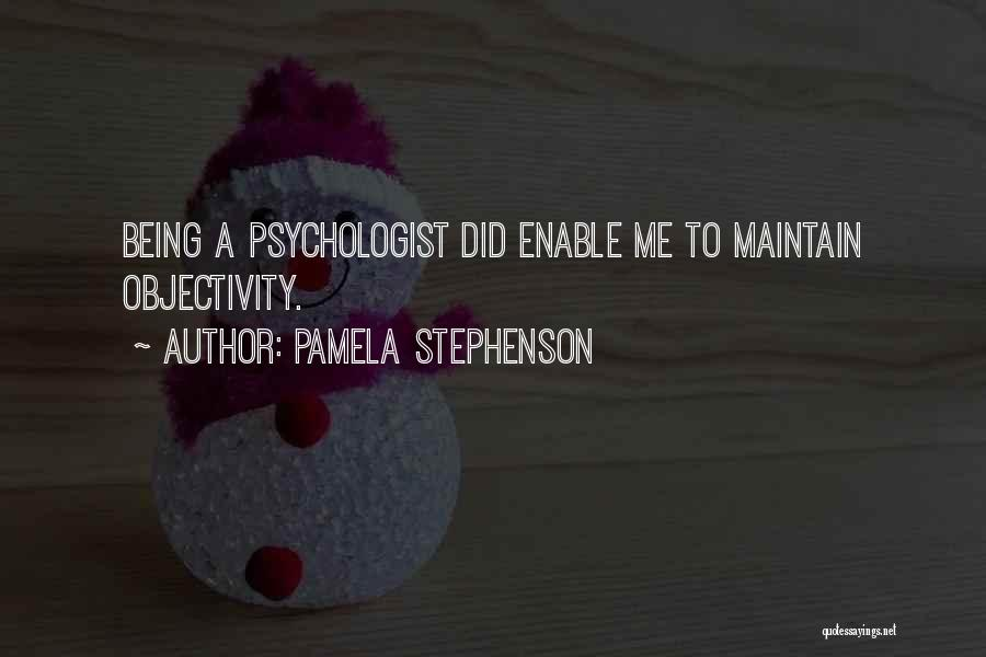 Psychologist Quotes By Pamela Stephenson